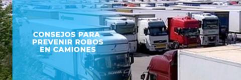 Consejos para prevenir robos en camiones.