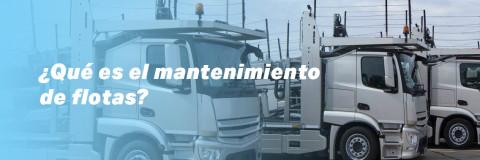 ¿Qué es el mantenimiento de flotas?