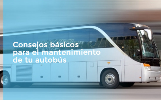 Consejos básicos para el mantenimiento de tu autobús