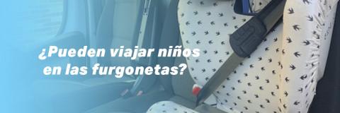 ¿Pueden viajar niños en una furgoneta?