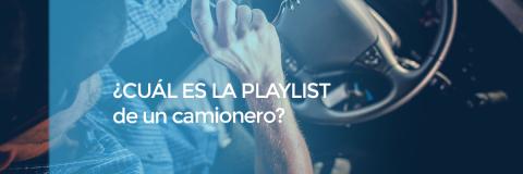 ¿Cuál es la playlist de un camionero?