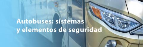 Sistemas y elementos de seguridad en un autobús