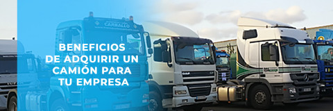 Beneficios de adquirir un camión para tu empresa