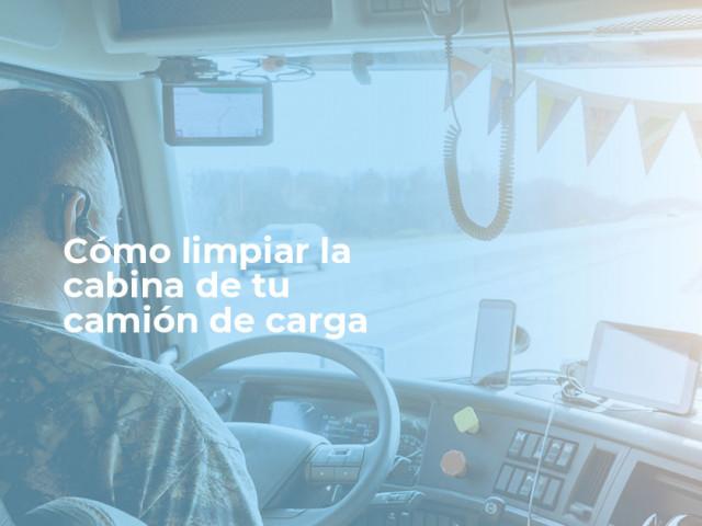 Cómo limpiar la cabina de tu camión de carga